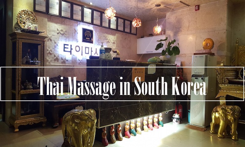 Thai Massage in South Korea | duffelbagspouse travel tips